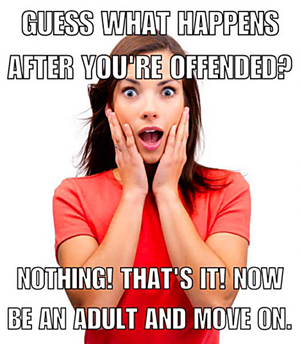 What Happens When You're Offended
